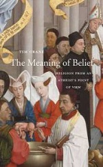 The Meaning of Belief: Religion from an Atheist's Point of View, by Tim Crane