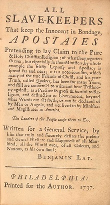 """All Slave-Keepers That Keep the Innocent in Bondage, Apostates,"" by Benjamin Lay (1737)"